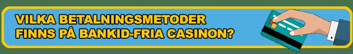 betalningsmetoder på bankid-fria casinon