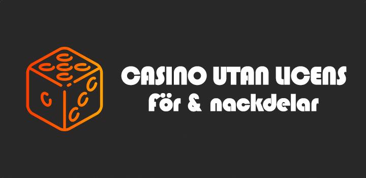 casino utan licens för och nackdelar